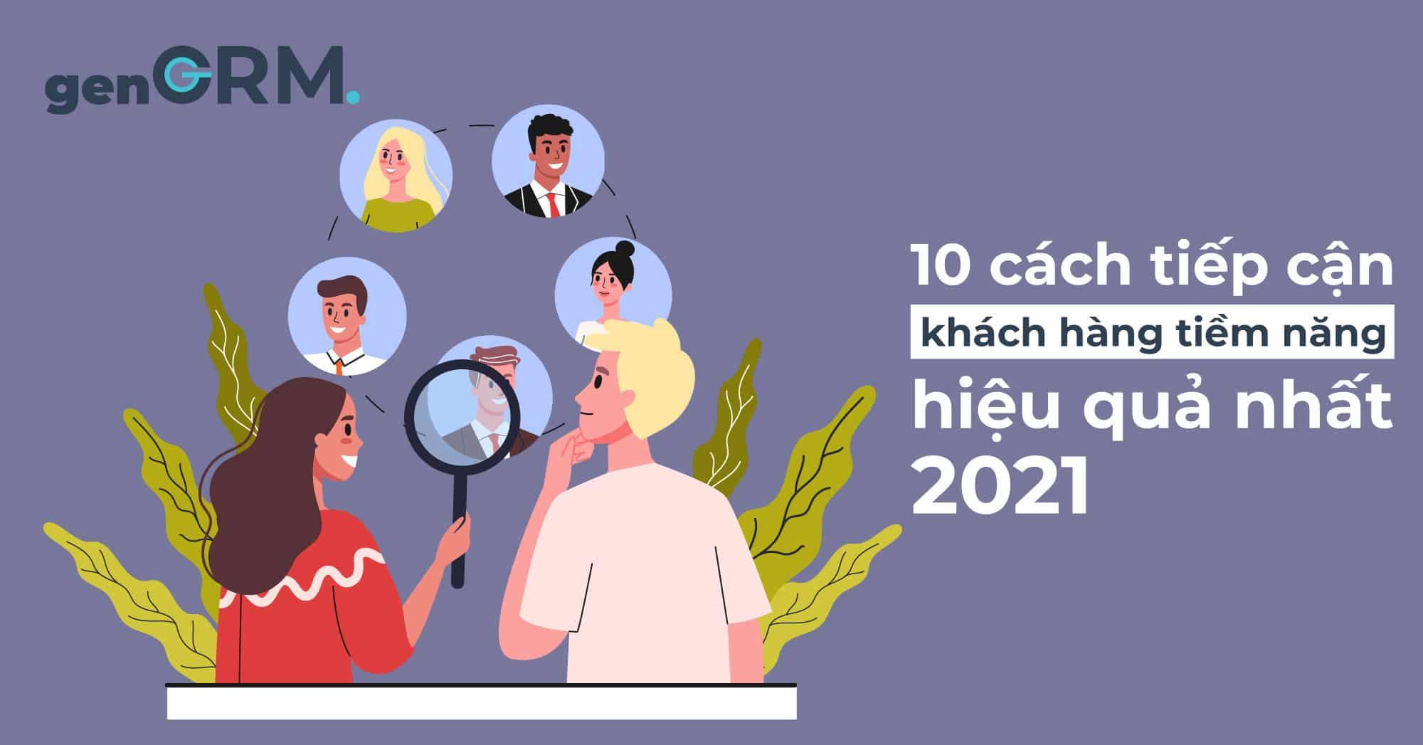 10-cach-tiep-can-khach-hang-tiem-nang-hieu-qua-2021