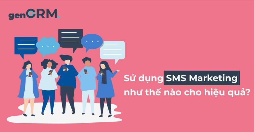 Sử dụng SMS marketing như thế nào cho hiệu quả