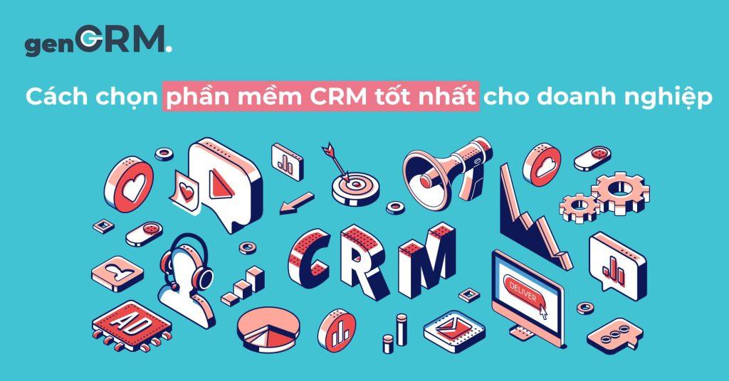 Cách-chọn-phần-mềm-CRM-tốt-nhất-cho-doanh-nghiệp