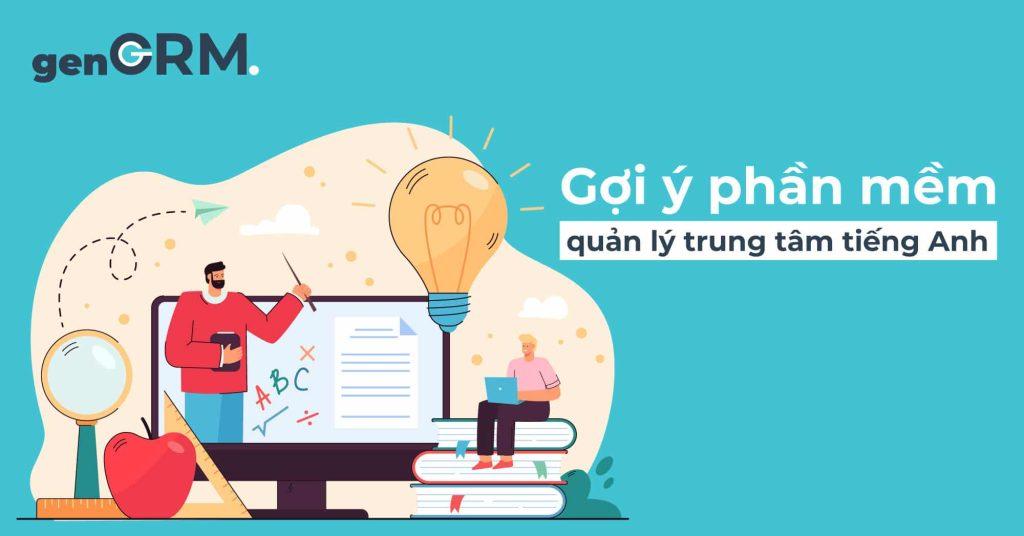 Gợi-ý-phần-mềm-quản-lý-học-viên-cho-trung-tâm-tiếng-Anh
