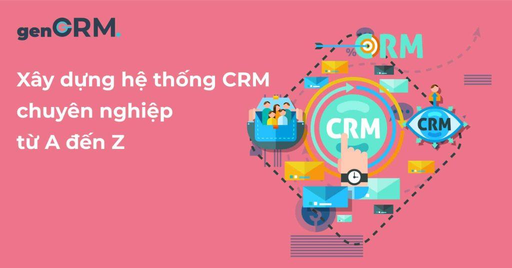 Xây-dựng-hệ-thống-CRM-chuyên-nghiệp-từ-A-đến-Z