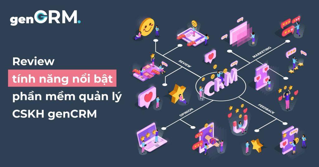 Review-tính-năng-nổi-bật-phần-mềm-quản-lý-CSKH-genCRM