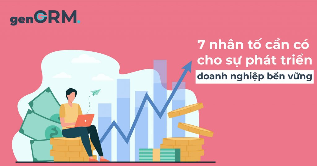 7-nhân-tố-cần-có-cho-sự-phát-triển-doanh-nghiệp-bền-vững