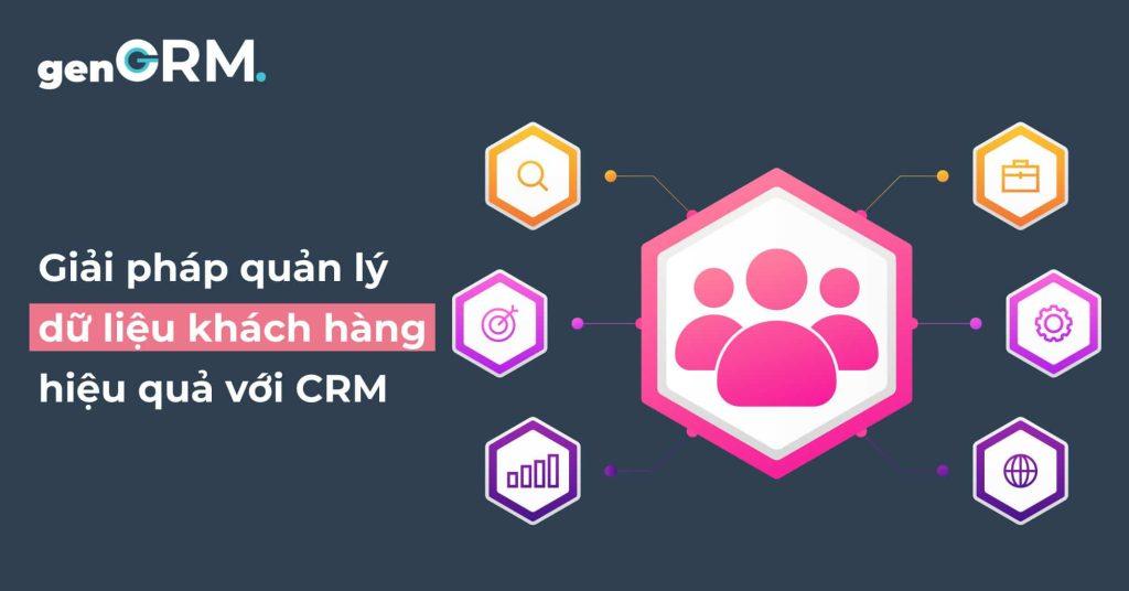Giải-pháp-quản-lý-dữ-liệu-khách-hàng-hiệu-quả-với-CRM